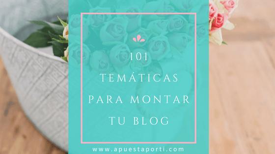 101 temáticas conocidas para montar tu blog