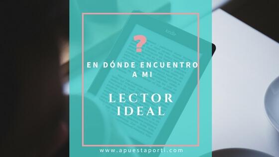 ¿En dónde encuentro a mi lector ideal?