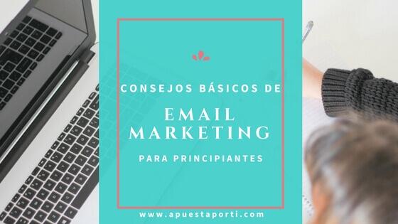 Consejos básicos de Email Marketing para principiantes