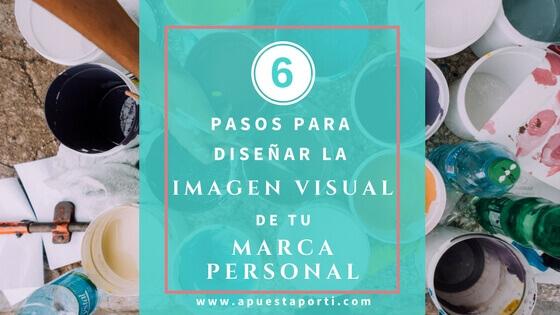 6 pasos para diseñar la imagen visual de tu marca personal