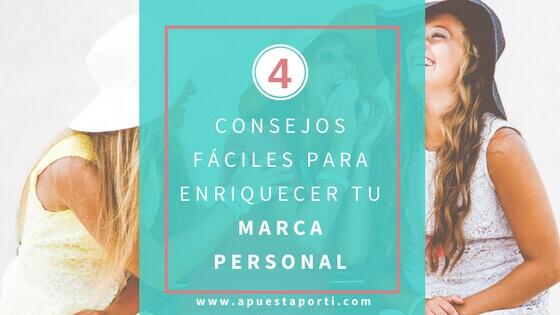 4 Consejos fáciles para enriquecer tu marca personal